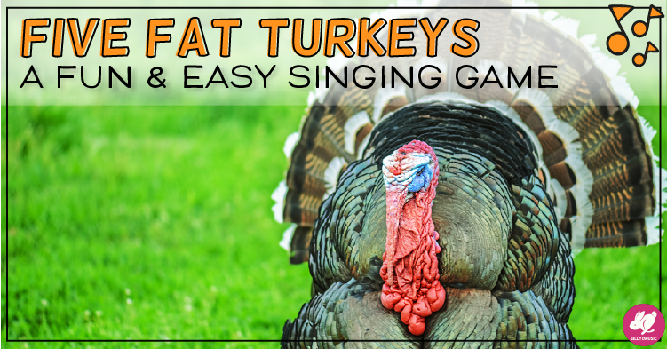 "A Fun and Easy Singing Game for ""Five Fat Turkeys"""