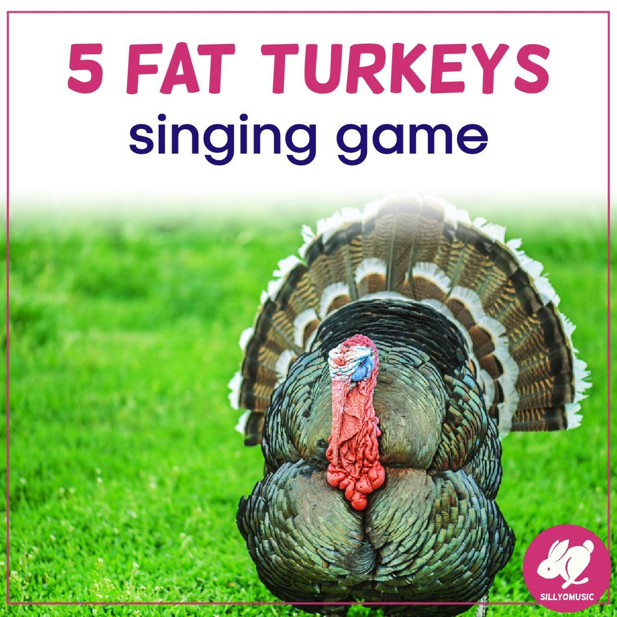 """A Fun and Easy Singing Game for """"Five Fat Turkeys"""""""