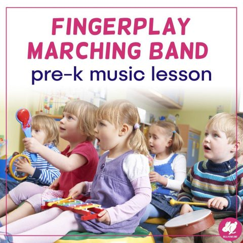 A Marching Band Fingerplay Lesson for Toddlers & PreK