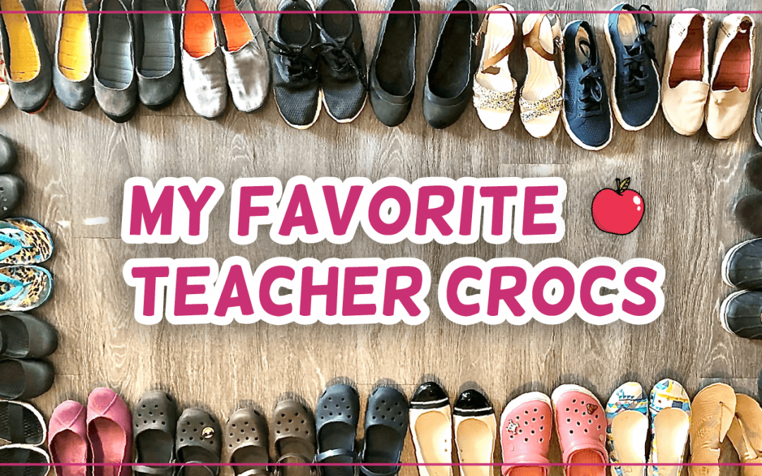 My Favorite Shoes That Teachers Can Wear All Day!